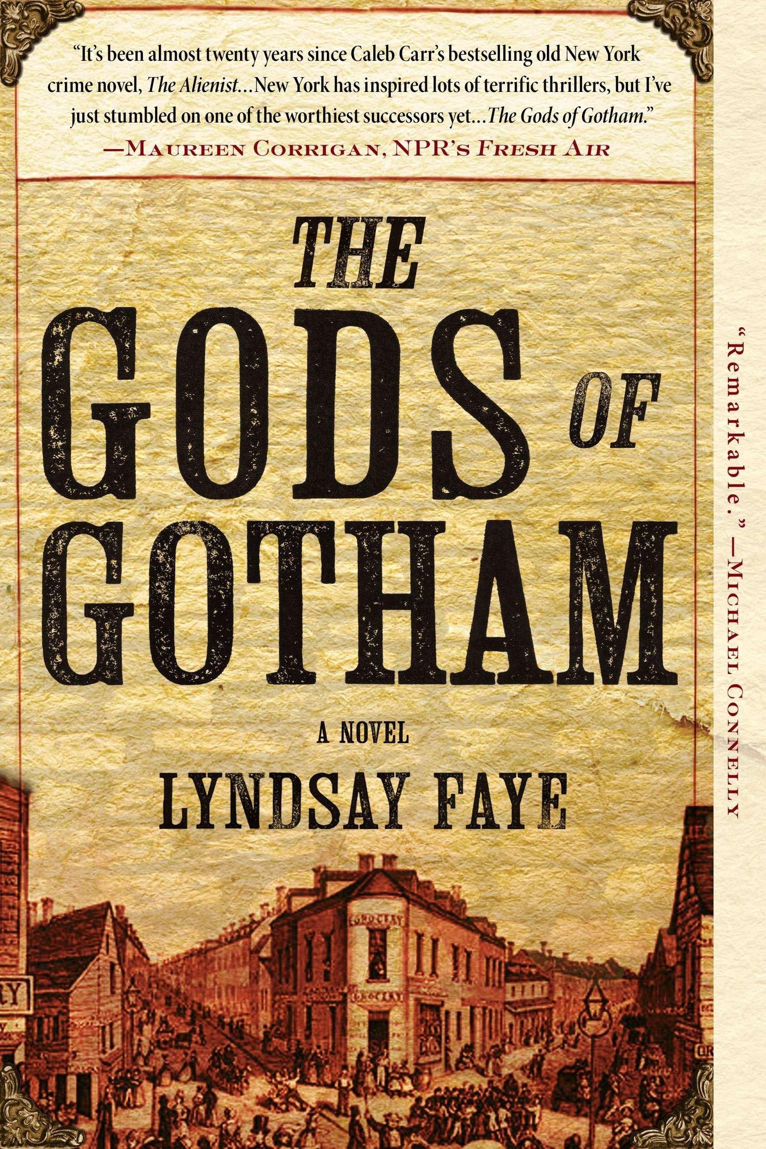 The Gods of Gotham (A Timothy Wilde Novel, Band 1)