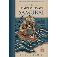 The Compassionate Samurai: Being Extraordinary in an Ordinary World (English Edition)