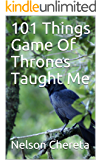 101 Things Game Of Thrones Taught Me (English Edition)