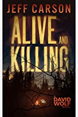 Alive and Killing (David Wolf Book 3) Kindle Edition