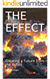 THE EFFECT: Creating a Future from the Ashes