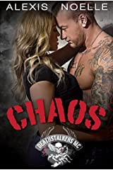 Chaos (Deathstalkers MC Book 3) Kindle Edition