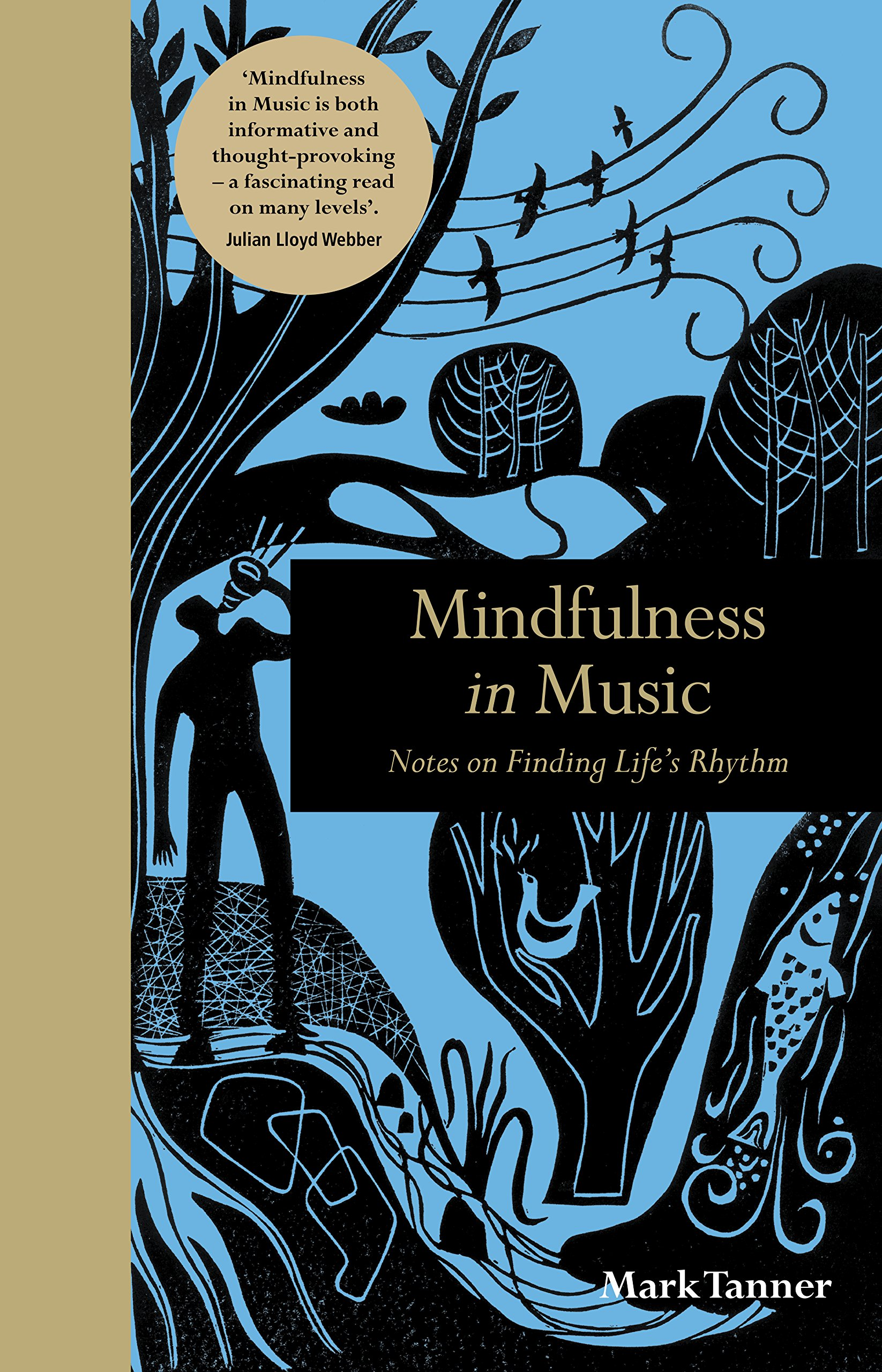 Mindfulness in Music: Notes on Finding Life\'s Rhythm: Mark Tanner ...