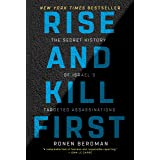 Rise and Kill First: The Secret History of Israel's Targeted Assassinations