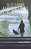 Hospital of Bones: (Episode 2 of Apparent Magnitude - post apocalyptic fiction)