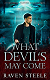 What Devil's May Come: A Paranormal Vampire Romance Novel (Devil Series Prequel)