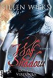 Wolf Shadow - Dunkles Verlangen (Wolf-Shadow-Reihe 3)