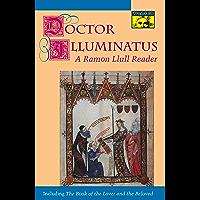 Doctor Illuminatus: A Ramon Llull Reader (Mythos: The Princeton/Bollingen Series in World Mythology) (English Edition)