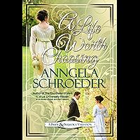 "A Life Worth Choosing: A Jane Austen ""Pride and Prejudice"" Variation (English Edition)"