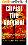 Christ The Serpent: Ancient African Mystery Series