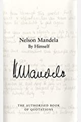 Nelson Mandela By Himself: The Authorised Book of Quotations Hardcover