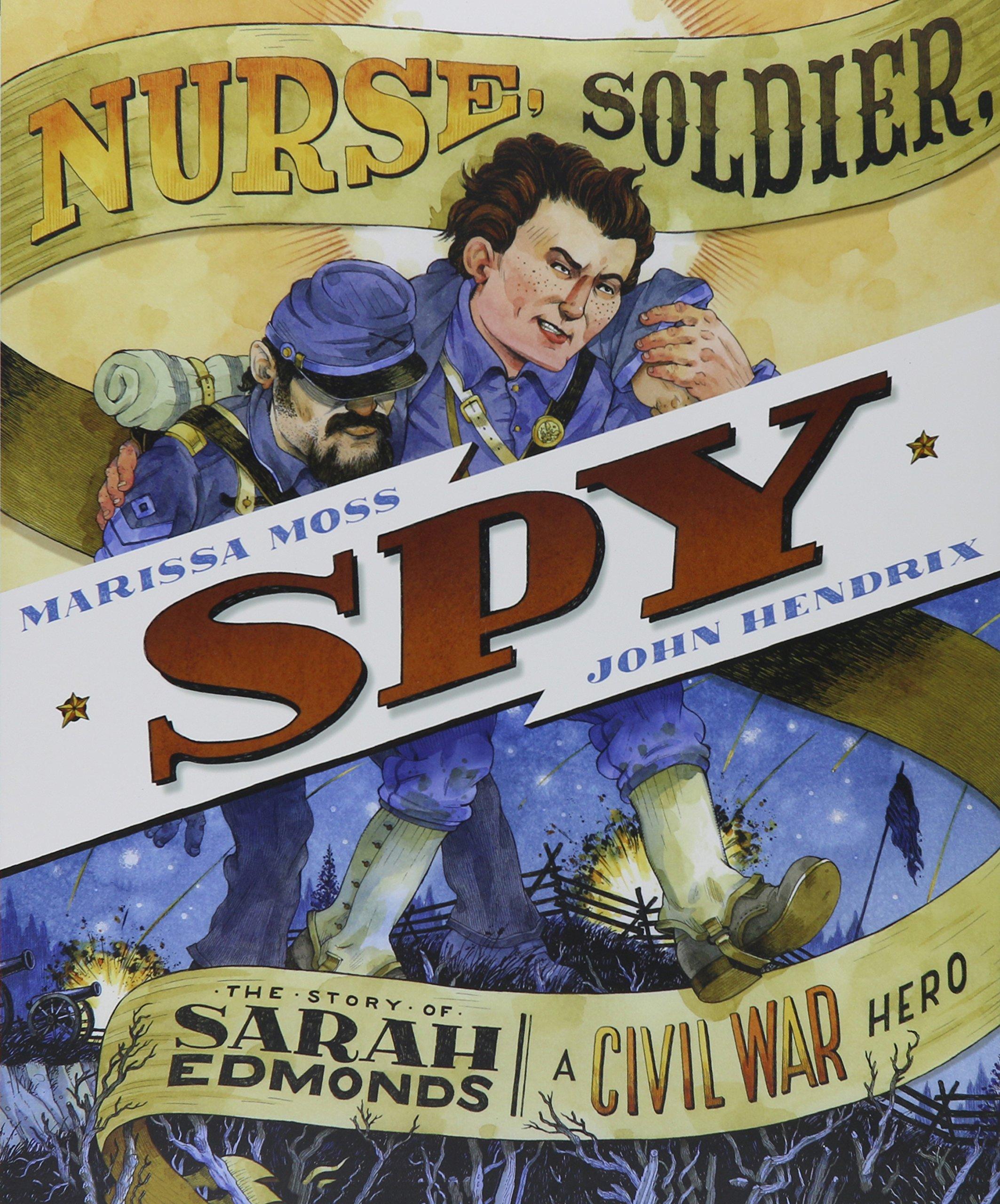 Read Online Nurse, Soldier, Spy: The Story of Sarah Edmonds, a Civil War Hero PDF