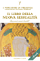 Il libro della nuova sessualità: I Portatori di Luce canalizzati da Paola Borgini (Con link audio mp3) (Biblioteca Celeste)