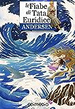 Fiabe di Andersen: Tata Euridice racconta le fiabe di Andersen (Fiabe di Tata Euridice Vol. 3)