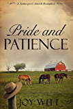 Pride and Patience: Clean and Wholesome Amish Romance (A Jamesport Amish Romance Book 3)
