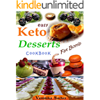 KETO DESSERTS CookBooK: 90 Easy delicious Recipes to lose weight eating food every time, without losing Life energy. Muffin, smoothie, fat bomb, popsicle, frozen dessert, mug cake, ice cream, sweets