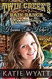 Hanna The Helper (Twin Creek's Rain Ranch Romance Series Book 1)