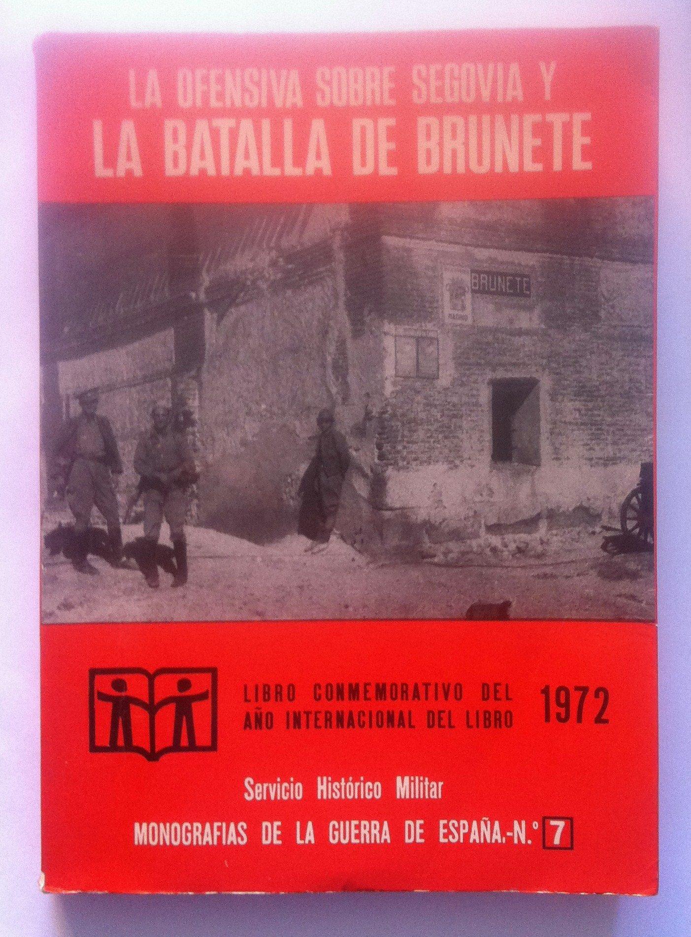 Ofensiva sobre Segovia y la batalla de Brunete, la: Amazon.es: Jose Manuel Martinez Bande: Libros