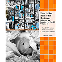 First Italian Reader for Beginners: Bilingual for Speakers of English, Volume 2 (Graded Italian Readers)