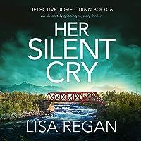 Her Silent Cry: Detective Josie Quinn, Book 6