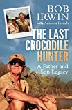 The Last Crocodile Hunter: A Father and Son Legacy