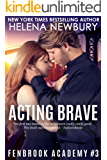 Acting Brave (Fenbrook Academy Book 3)