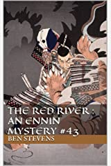 The Red River : An Ennin Mystery #43 Kindle Edition