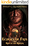 Rise of the Ranger (Echoes of Fate: Book 1)