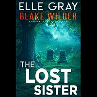 The Lost Sister (Blake Wilder FBI Mystery Thriller Book 7)