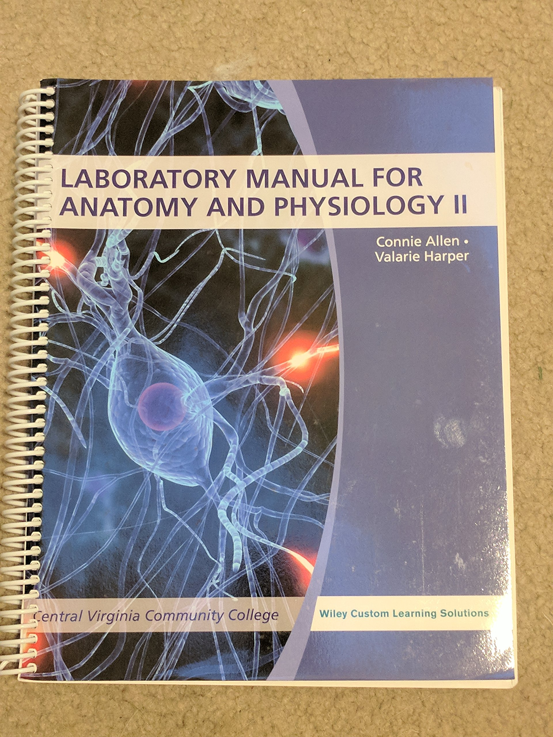 CVCC Laboratory Manual for Anatomy and Physiology - Volume II Fifth  Edition: Wiley Custom Learning Solutions, Connie Allen, Valerie Harper:  9781118972779: ...