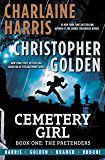 Cemetery Girl: Book One: The Pretenders (Graphic Novel) (The Cemetery Girl Trilogy 1)