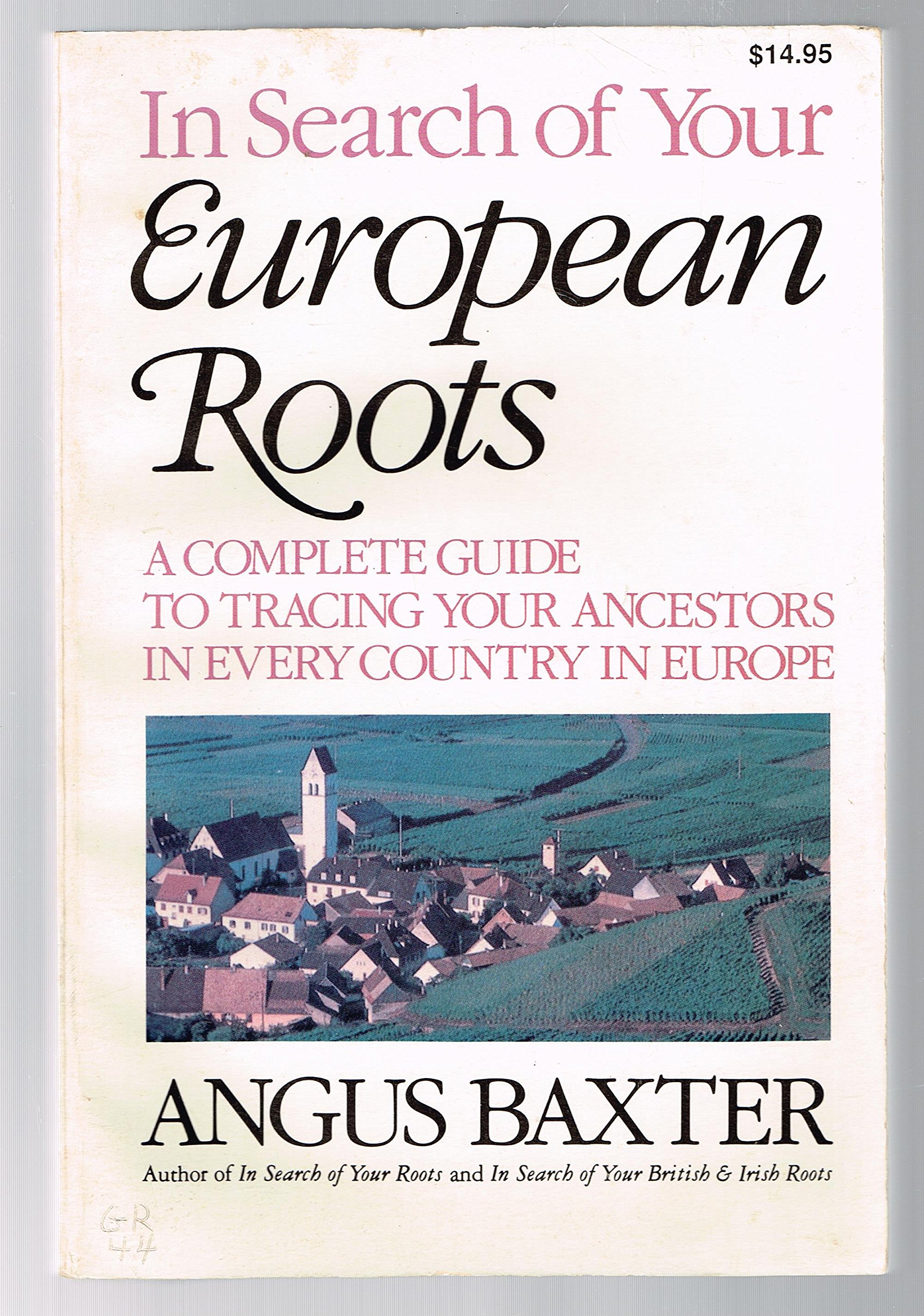 In Search of Your European Roots: Angus Baxter: 9780806311142: Amazon.com:  Books