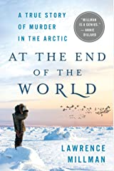 At the End of the World: A True Story of Murder in the Arctic Kindle Edition