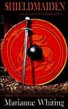 Shieldmaiden (The Shieldmaiden Viking  Series Book 1)