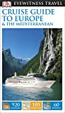 DK Eyewitness Travel Guide: Cruise Guide to Europe and the Mediterranean (Eyewitness Travel Guides) 2015