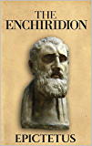 The Enchiridion (Illustrated) (Stoics In Their Own Words Book 3)
