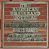 American Brass Band Journal: A Collection of New and Beautiful Marches, Quick-Steps,and Polkas Arranged in an Easy Manner for Brass Bands of 12 Instruments
