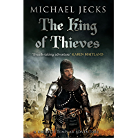 The King Of Thieves (Last Templar Mysteries 26): A journey to medieval Paris amounts to danger (Knights Templar…