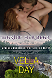 Waking Her Bear: A Hot Paranormal Fantasy with Witches, Werebears, and Werewolves (Weres and Witches of Silver Lake Book 8)