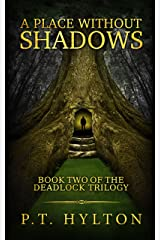 A Place Without Shadows (Deadlock Trilogy Book 2) Kindle Edition
