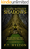 A Place Without Shadows (Deadlock Trilogy Book 2)