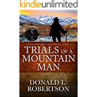 Trials of a Mountain Man: Logan Mountain Man Western Series - Book 2 (A Logan Mountain Man Series)