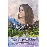 Dulcina: (The Widows of Wildcat Ridge Book 5)