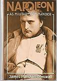 Napoleon: As Military Commander