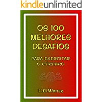 Os 100 MELHORES DESAFIOS: para exercitar o cérebro