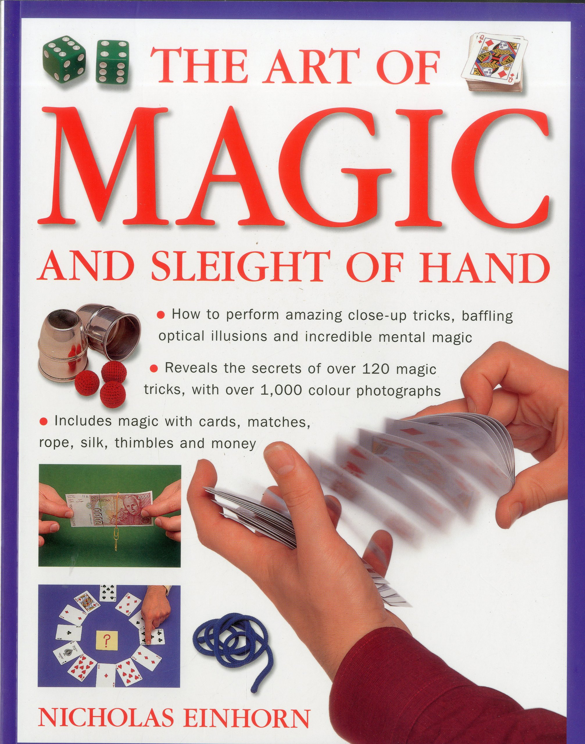 Art of Magic and Sleight of Hand: How to perform amazing close-up tricks,  baffling optical illusions and incredible mental magic.: Einhorn, Nicholas:  9781780190563: Amazon.com: Books