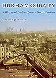 Durham County: A History of Durham County, North Carolina