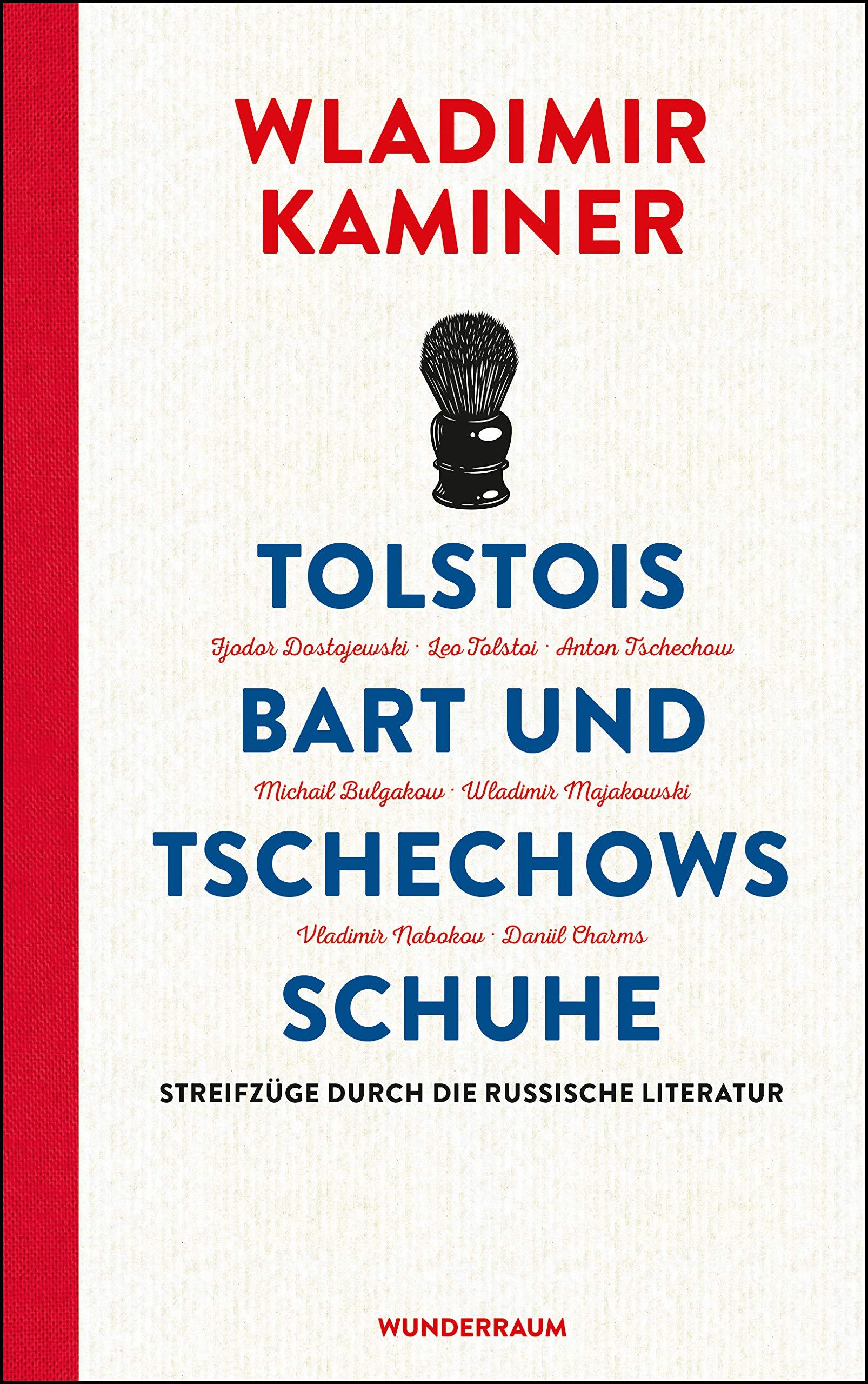 Tolstois Bart und Tschechows Schuhe: Streifzüge durch die russische  Literatur: Amazon.de: Kaminer, Wladimir: Bücher