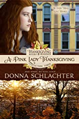 A Pink Lady Thanksgiving: Thanksgiving Books & Blessings Three, Book 3 Kindle Edition