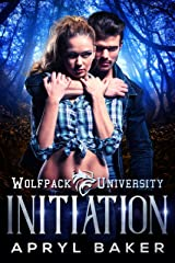 Initiation (Wolfpack University Book 1) Kindle Edition